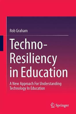 Techno-Resiliency in Education, Rob Graham