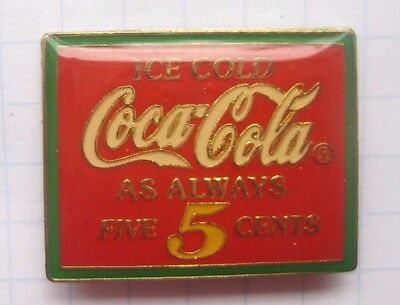 ICE COLD COCA-COLA  AS ALWAYS FIVE 5 CENT .......................... Pin (142f)