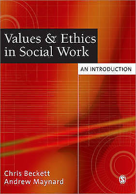 Values and Ethics in Social Work: An Introduction by Chris Beckett, Andrew...