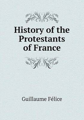 NEW History Of The Protestants Of France by... BOOK (Paperback / softback)