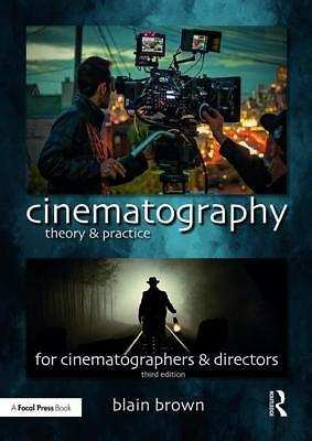 Cinematography: Theory and Practice Blain Brown