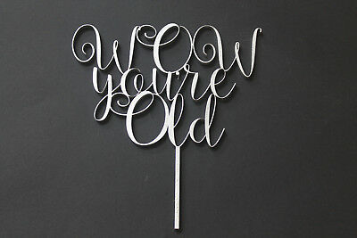 Wow You're Old Cake Topper Birthday Party Satire