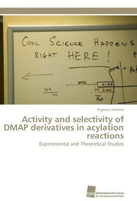 Activity and selectivity of DMAP derivatives in acylation reactions Larionov, ..