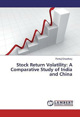 Stock Return Volatility: A Comparative Study of India and China Chaudhary, Pan..