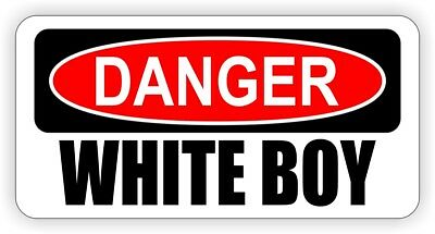 Danger WHITE BOY Funny Hard Hat Sticker | Motorcycle Welding Helmet Decal Label