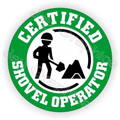 Certified Shovel Operator Funny Hard Hat Sticker | Safety Helmet Decal Laborer