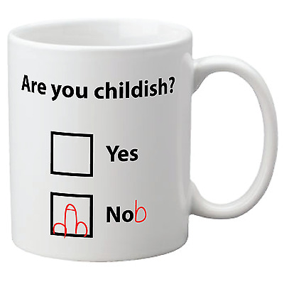 Funny Mugs - Are you Childish?