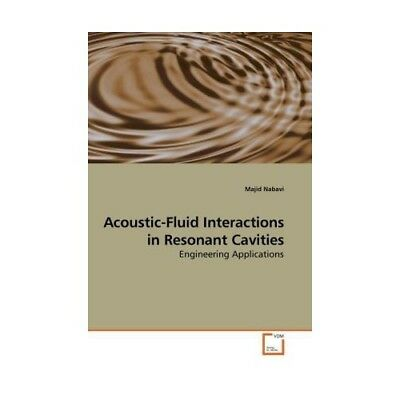 Acoustic-Fluid Interactions in Resonant Cavities Nabavi, Majid