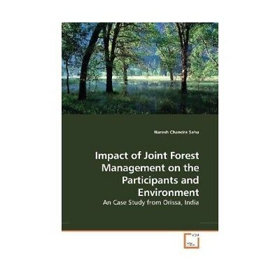 Impact of Joint Forest Management on the Participants and Environment Sahu, Na..