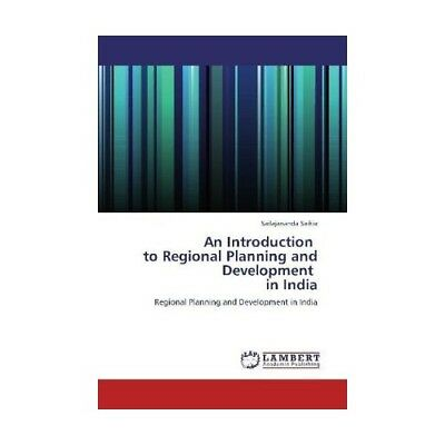 An Introduction to Regional Planning and Development in India Saikia, Sailajan..