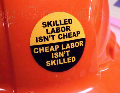 Skilled Labor Isnt Cheap Funny Hard Hat Sticker Weatherproof Vinyl Helmet Decal