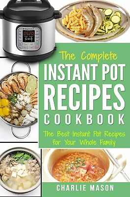 Instant Pot Recipe Cookbook: The Best & Easy Instant Pressure Electric Pot Meals