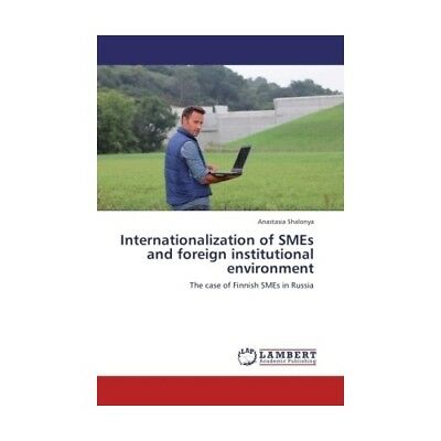 Internationalization of SMEs and foreign institutional environment Shalonya, A..