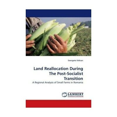 Land Reallocation During The Post-Socialist Transition Vidican, Georgeta