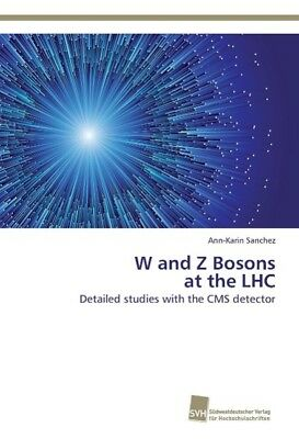 W and Z Bosons at the LHC Sanchez, Ann-Karin