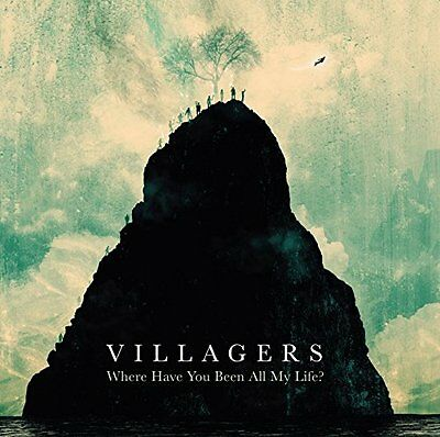 VILLAGERS - Where Have You Been All My Life - Brand New - Pre-Order