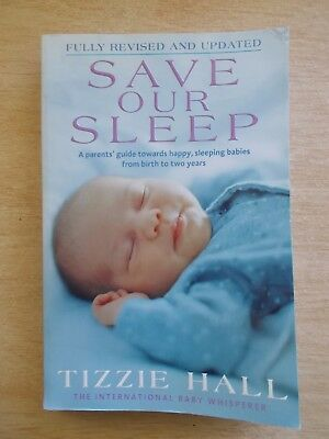 Save Our Sleep~Tizzie Hall~The International Baby Whisperer~281pp P/B~2006