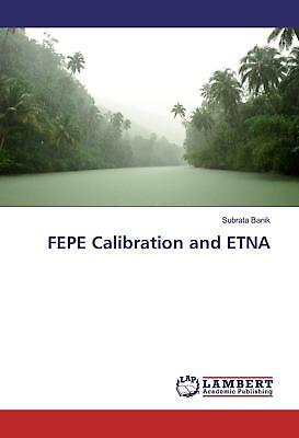 FEPE Calibration and ETNA Banik, Subrata
