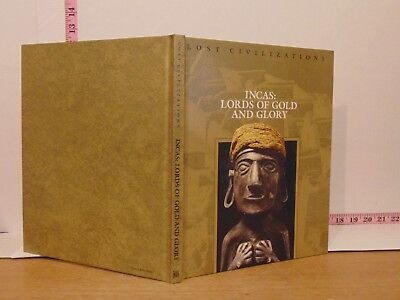 Incas: Lords Of Gold And Glory Time-Life Lost Civilizations 1992 Hardcover (D)