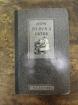 "VINTAGE SOUTH BEND MACHINIST ""HOW TO RUN A LATHE"" 41st EDITION"