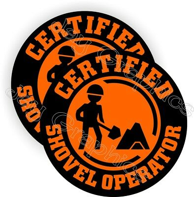 (2) Certified Shovel Operator Funny Hard Hat Stickers | Safety Helmet Decals
