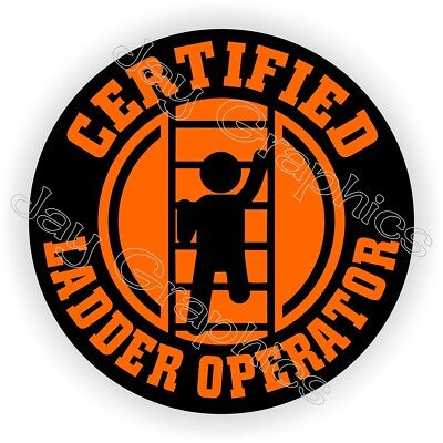 Certified Ladder Operator Funny Hard Hat Sticker | Helmet Decal Label Safety