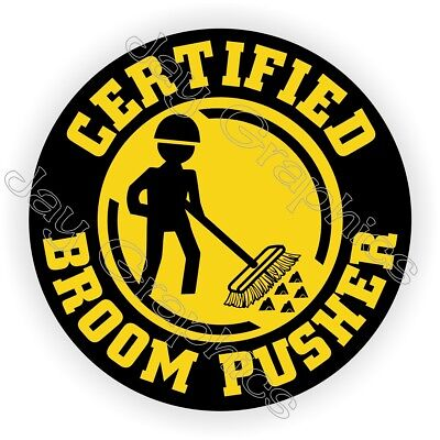 Funny Broom Pusher Hard Hat Sticker | Funny Helmet Decal Sweeper Safety Laborer