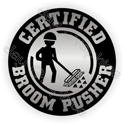 Funny Broom Pusher Hard Hat Sticker  Helmet Decal Label Sweeper Foreman Laborer