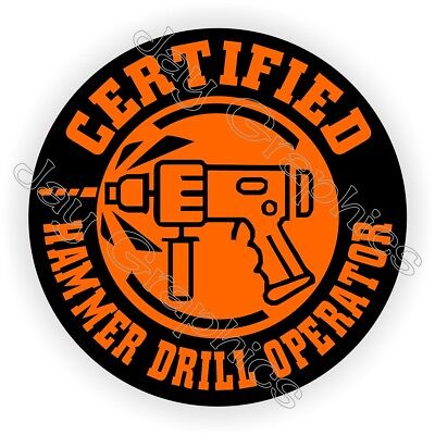 Hammer Drill Operator Funny Hard Hat Sticker Helmet Decal Foreman Laborer Label