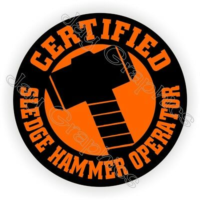 Sledge Hammer Operator Funny Hard Hat Sticker | Helmet Decal Laborer Label USA