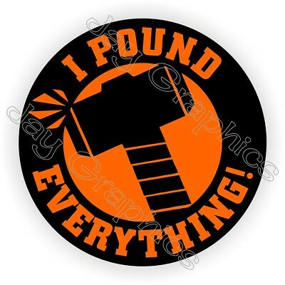 I Pound Everything Funny Hard Hat Sticker | Helmet Decal Laborer Label | Hammer