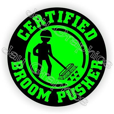 Funny Broom Pusher Hard Hat Sticker ~ Helmet Decal Label Sweeper Safety Laborer