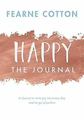 Happy: The Journal: A chance to write joy into every day... Ferne Cotton