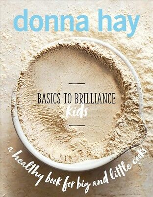New Basics to Brilliance Kids By Donna Hay