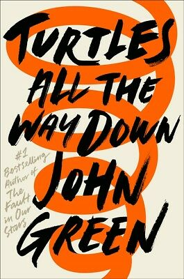 New Turtles All The Way Down By John Green
