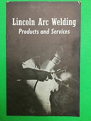 Vintage Lincoln Arc Welding Products and Services Booklet