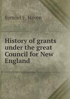NEW History Of Grants Under The Great Council... BOOK (Paperback / softback)