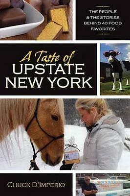 NEW A Taste Of Upstate New York by Chuck D'Imperio BOOK (Paperback) Free P&H