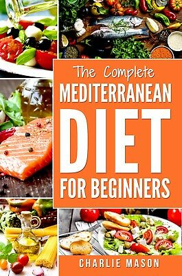 Mediterranean Diet For Beginners: Healthy Recipes Meal Cookbook Start Guide NEW