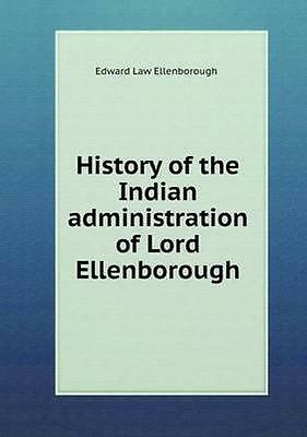 NEW History Of The Indian Administration Of Lord... BOOK (Paperback / softback)