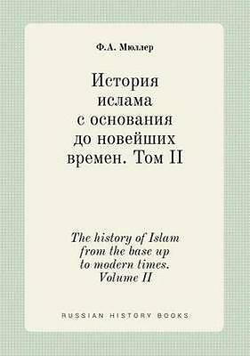 NEW The History Of Islam From The Base Up To... BOOK (Paperback / softback)