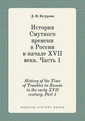 NEW History Of The Time Of Troubles In Russia In... BOOK (Paperback / softback)
