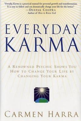 Everyday Karma: A Renowned Psychic Shows You How to Change Your Life by Changing