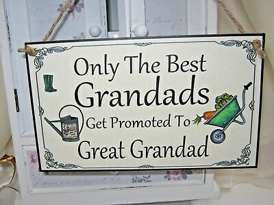 ONLY THE BEST Grandads GET PROMOTED TO GREAT GRANDAD Plaque Sign Gardening