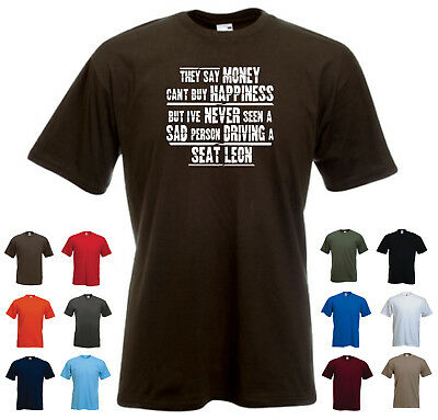 'SEAT LEON' Men's Funny Car Gift T-shirt 'They say Money can't buy Happiness...'