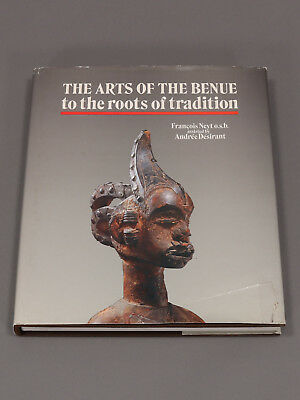 François Neyt : The Arts of the Benue - To the roots of tradition