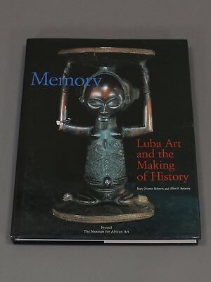 Mary Nooter Roberts : Memory - Luba Art and the Making of History