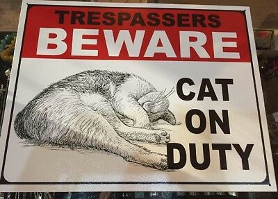 Sign Trespassers Beware Cat On Duty Metal Quality Poster USA Made 12.5 x 16