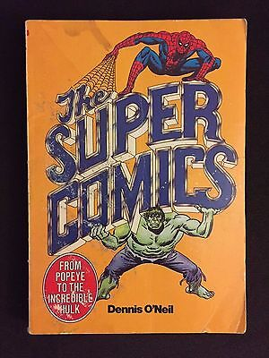 The Super Comics: From Popeye to the Incredible Hulk by Dennie O'Neill (1981,...