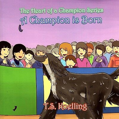 """NEW Afghan Hound Dog Children's Book """"A Champion Is Born"""" 2017 by T.S. Koelling"""
